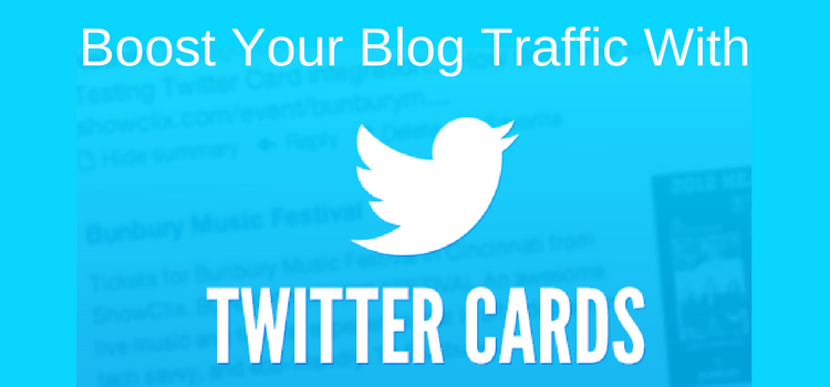 How To Use Twitter Cards To Help Boost Your Blog Traffic