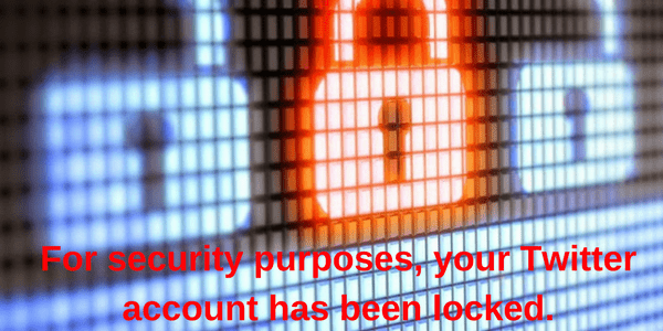 For security purposes, your Twitter account has been locked