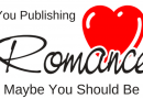Are You Self-Publishing Romance? – Maybe You Should Be