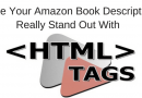 How To Make Your Amazon Book Description Stand Out With HTML