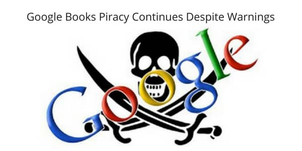 Google Books Piracy Continues