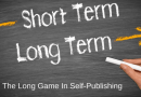 Playing The Long Game In Self-Publishing