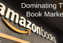 Why The Amazon Books Store Has A Monopoly On Book Sales
