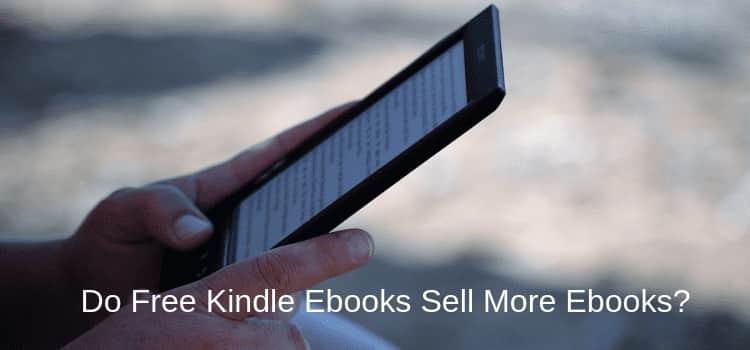 Free Kindle Ebooks Sell More