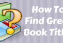 How To Find Great Book Titles