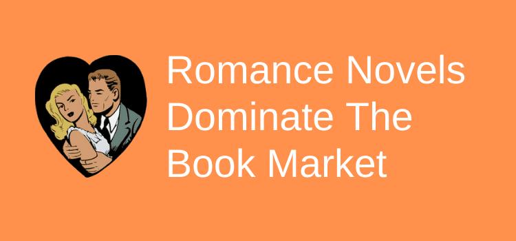 Romance Novels Dominate The Book Market