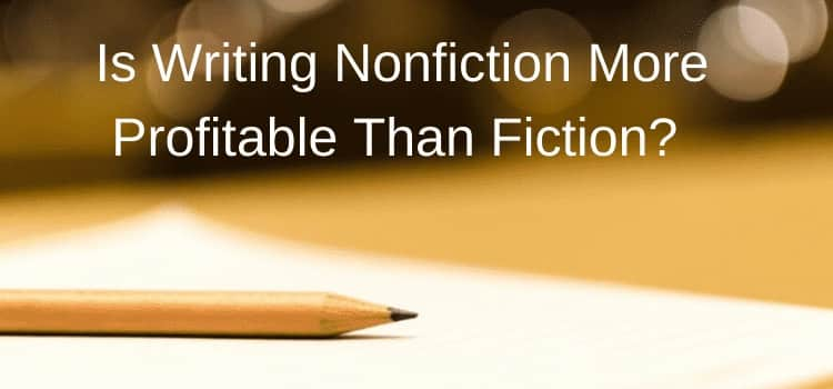Is writing nonfiction books more profitable than fiction