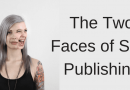 The Two Faces Of Self-Publishing