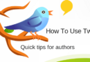 How To Use Twitter – A Quick Tips Guide For Authors