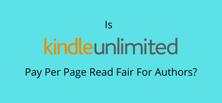 Is KU Pay Per Page Read Fair For Authors