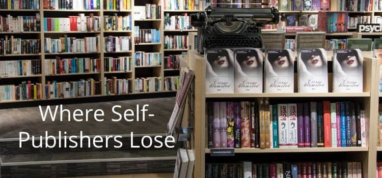 Where Self-Publishers Lose