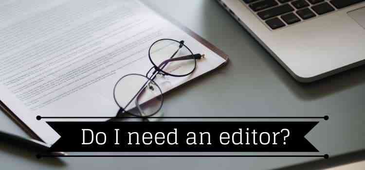do i need an editor