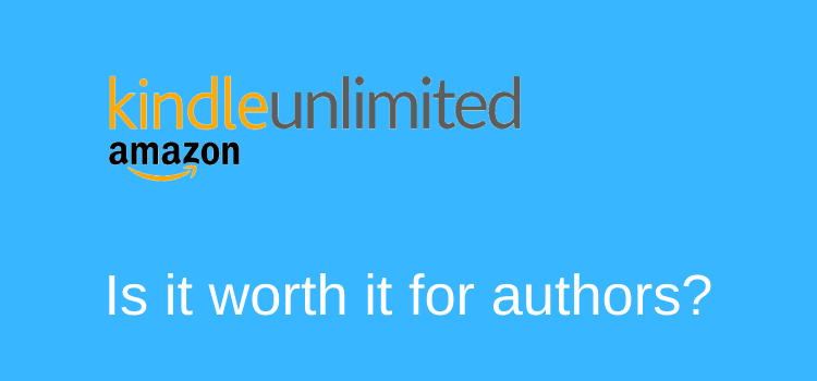 Is kindle Unlimited Worth It