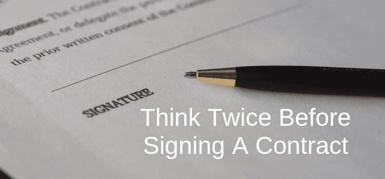 Think Twice Before Signing A Contract