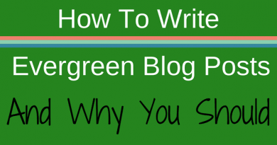 How To Write Evergreen Blog Posts
