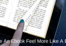 How To Make An Ebook Feel More Like A Real Book