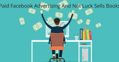 Paid Facebook Advertising And Not Luck Sells Books