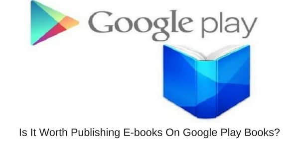 is it worth publishing on google play books