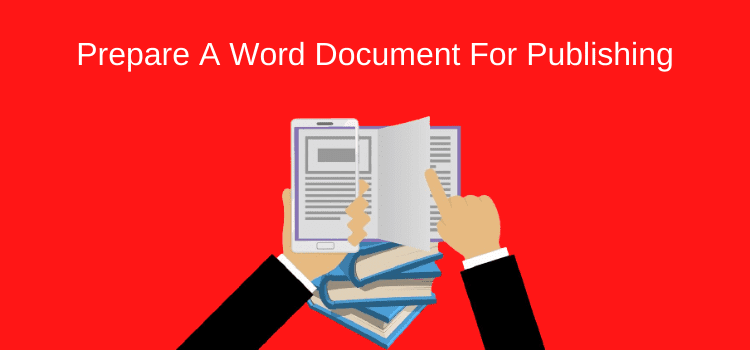 Preparing A Word Document For Publishing