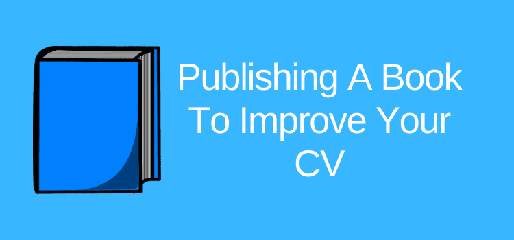 Publishing A Book For Your CV