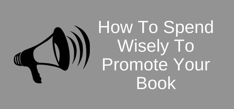 Spend Wisely To Promote Your Book