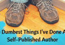 The Dumbest Things I've Done As A Self-Published Author