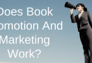Does Book Promotion And Book Marketing Really Work?