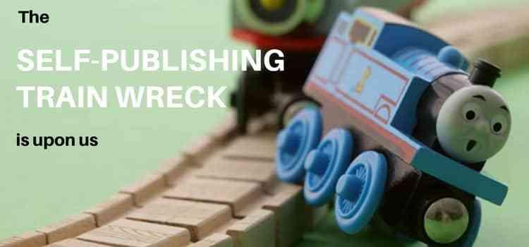 The self-publishing train wreck