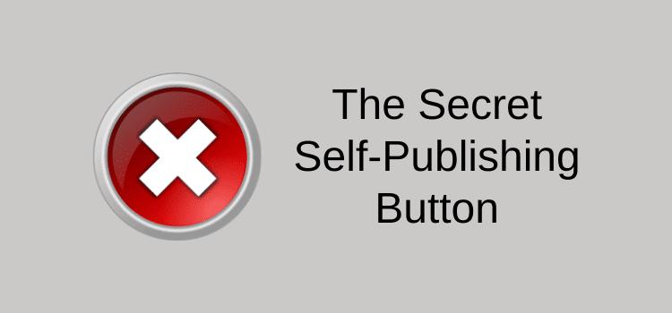 Secret Self-Publishing Button