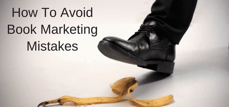 Avoid Book Marketing Mistakes