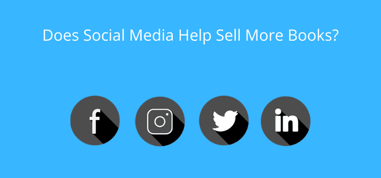 Does Social Media Help You Sell More Books