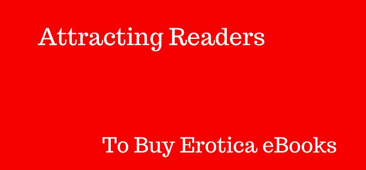 Attracting Readers For Erotica Ebooks