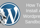 Test Drive WordPress With A WordPress Sandbox For Better Security