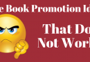 9 Book Promotion Ideas That Do Not Work At All