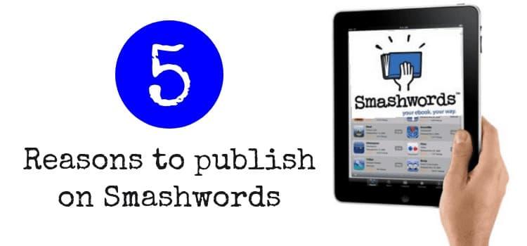5 Reasons To Publish On Smashwords