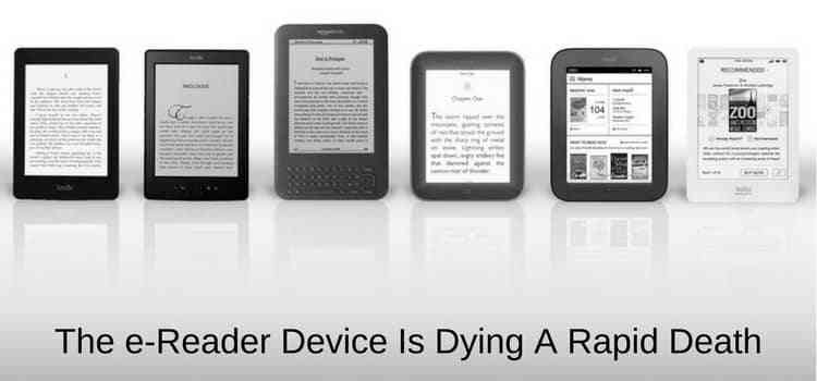 The Ereader Device Is Dying A Rapid Death