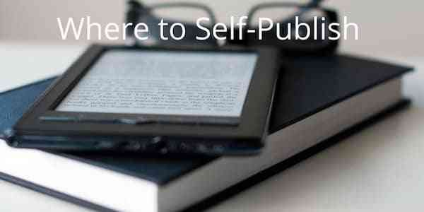 Where And How To Publish An Ebook Or Paperback