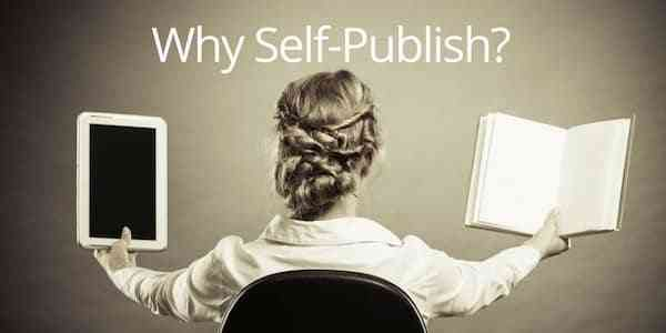 Why Do You Want To Self-Publish?