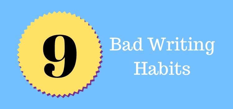 9 bad writing habits
