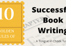 The Ten Golden Rules Of How To Write A Book