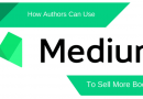 How To Use Medium To Promote Your Author Brand