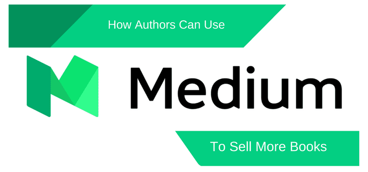 How Authors Can Use Medium To Sell More Books