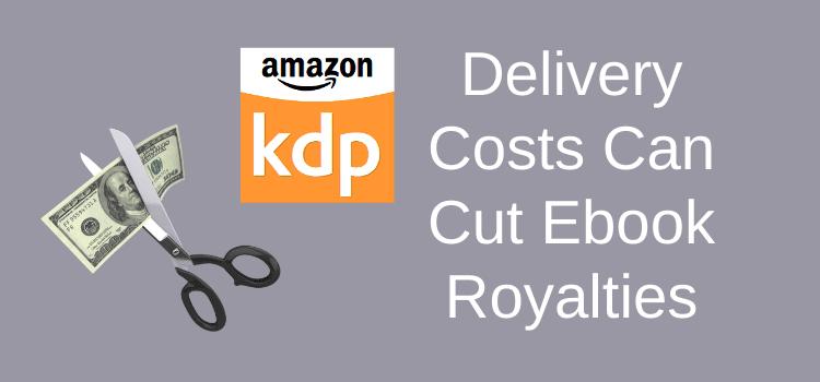 KDP Delivery Costs Can Cut Ebook Royalties