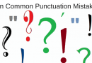 Ten Common Punctuation Mistakes You Need to Avoid Making