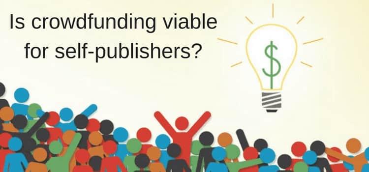 crowdfunding and kickstarter publishing