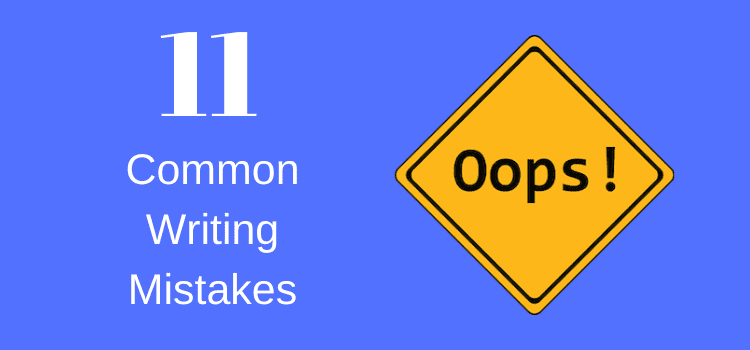 11 Common Writing Mistakes