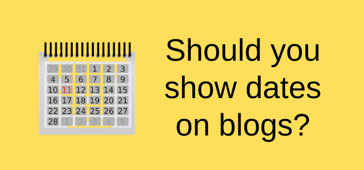 Should you show dates on blog posts