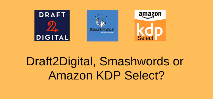 smashwords vs draft2digital and KDP