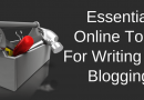 My 7 Essential Online Tools For Writing And Blogging