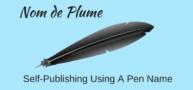 Self-Publish Using A Pen Name